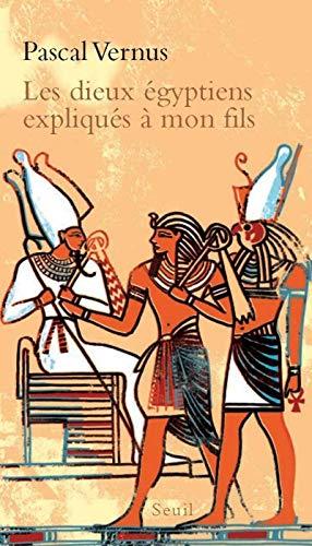 Les Dieux égyptiens expliqués à mon fils par Pascal Vernus