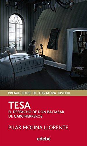 Premio EDEBÉ 2013 (XXI edición) JUVENIL: TESA-EL DESPACHO DE DON BALTASAR DE GARCIHERREROS (Periscopio)