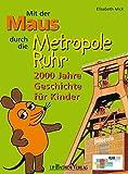 Image de Mit der Maus durchs Ruhrgebiet: 2000 Jahre Geschichte für Kinder