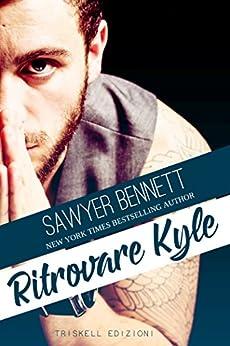 Ritrovare Kyle di [Bennett, Sawyer ]