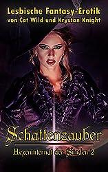Schattenzauber: Hexeninternat der Sünden (2): Lesbische Fantasy-Erotik