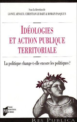 Idéologies et action publique territoriale ? : La politique change-t-elle encore les politiques ?