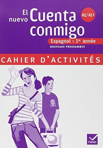Espagnol 1e année Palier 1 Niveau A1/A1+ El nuevo Cuenta conmigo : Cahier d'activités par Jean Congar