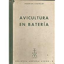 AVICULTURA EN BATERIA. Producción de pollos para carne y explotación de ponedoras.