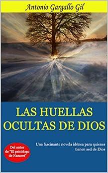 Las huellas ocultas de Dios de [Gil, Antonio Gargallo]