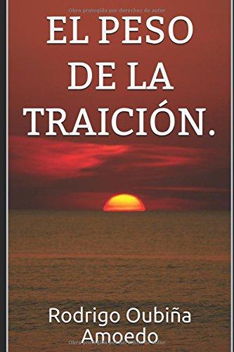 EL PESO DE LA TRAICIÓN. (LA PIEDRA DE LOS INICIADOS) por Rodrigo Oubiña Amoedo