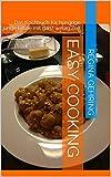 Easy Cooking: Das Kochbuch für hungrige junge Leute mit ganz wenig Zeit