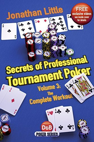 Secrets of Professional Tournament Poker: Volume 3: The Complete Workout (D&B Poker) by Jonathan Little (2013) Paperback
