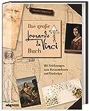 Das große Leonardo da Vinci-Buch: Le Génie Visionnaire - Gérard Denizeau