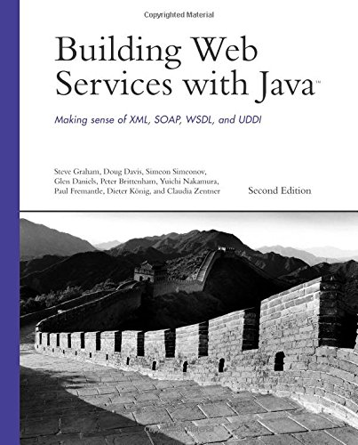 Building Web Services with Java: Making Sense of XML, SOAP, WSDL, and UDDI (2nd Edition) (Developer's Library)