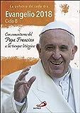 Evangelio 2018 con el Papa Francisco - letra grande: Ciclo B (Evangelios y Misales) (Tapa blanda)
