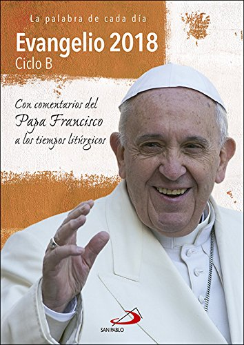 Evangelio 2018 con el Papa Francisco - letra grande: Ciclo B (Evangelios y Misales)