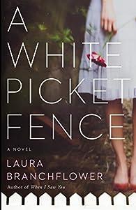 A White Picket Fence par Laura Branchflower