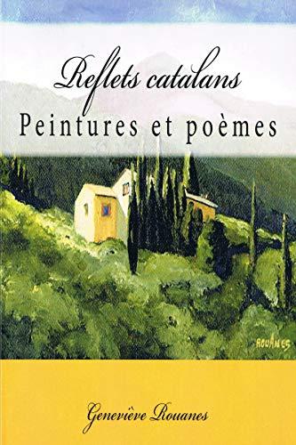 Reflets catalans: Peintures et poèmes par Geneviève Rouanes