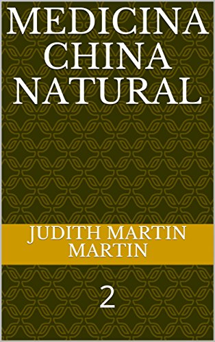 MEDICINA CHINA NATURAL : 2 por Judith Martin  Martin