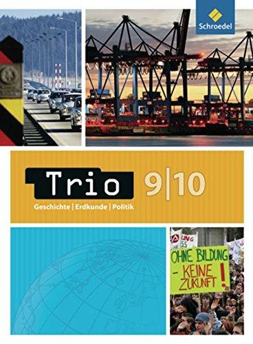 Trio Geschichte/Erdkunde/Politik - Ausgabe 2008 für Niedersachsen: Schülerband 9 / 10