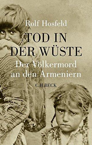 Tod in der Wüste: Der Völkermord an den Armeniern