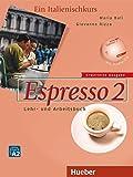 Espresso 2 erweiterte Ausgabe: Ein Italienischkurs / Lehr- und Arbeitsbuch mit Audio-CD