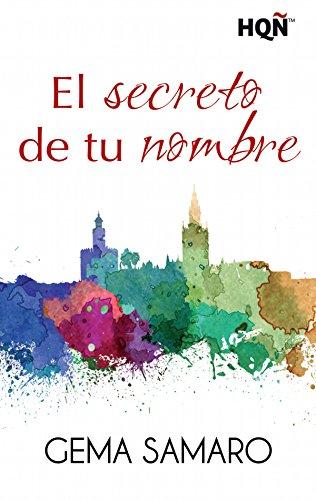 El secreto de tu nombre (HQÑ) por Gema Samaro