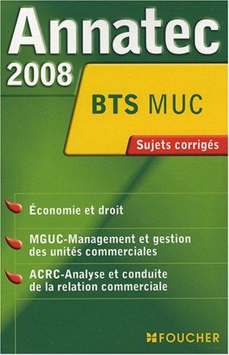 ANNATEC 2008 BTS ECO-DROIT BTS MGUC-ACRC M.U.C (Ancienne dition)