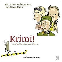 Krimi!: Mord und Totschlag in der Literatur