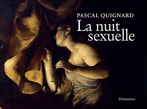 La nuit sexuelle par Pascal Quignard
