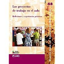 Los proyectos de trabajo en el aula: 048 (Editorial Popular)