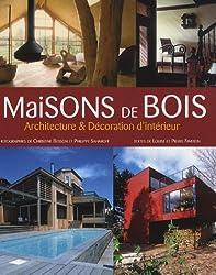 Maisons de bois : Architecture et Décoration d'intérieur