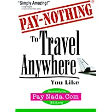 Pay-Nothing to Travel Anywhere You Like (Pay Nothing, 1)