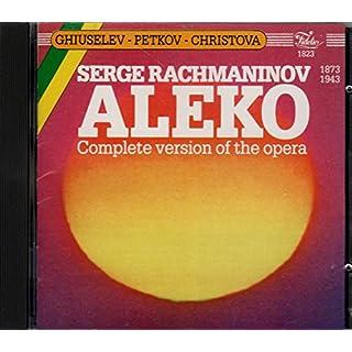 Serge Rachmaninov: Aleko (Complete Version) - Ruslan Raychev (Conductor), Dimiter Petkov (Performer), Blagovesta Karnobatlova (Performer), Pavel Kourchoumov (Performer), Tony Christova (Performer), Nikola Gyuzelev (Aleko) (Performer), Bulgarian National Radio Chorus (Performer), Plovdiv Philharmonic Orchestra - Fidelio