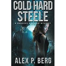 Cold Hard Steele (Daggers & Steele) (Volume 2) by Alex P. Berg (2015-01-08)
