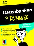 Datenbanken für Dummies.Werden Sie Datenbänker!