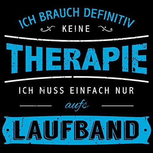 Fashionalarm Herren T-Shirt - Ich brauch keine Therapie - Laufband   Fun Shirt mit Spruch Sportler Fitness Studio Training Sport Laufen Joggen Schwarz