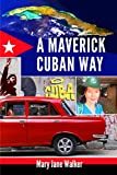 A Maverick Cuban Way: Discover how the largest Caribbean island is coping after Fidel, with Kiwi solo traveller Mary Jane Walker . . . (247 images)