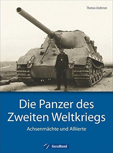 Die Panzer des Zweiten Weltkriegs: Achsenmächte und Alliierte