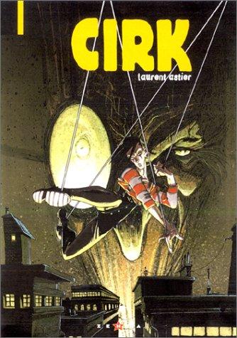 Cirk, tome 1 : Sur le fil du rasoir
