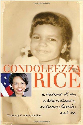 Condoleezza Rice: A Memoir of My Extraordinary, Ordinary Family and Me by Condoleezza Rice (2012-01-10)
