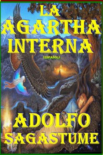 La Agartha Interna por Adolfo Sagastume