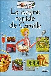 Recettes perso : La cuisine rapide de Camille
