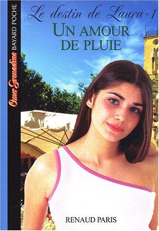Le Destin de Laura, tome 1 : Un amour de pluie