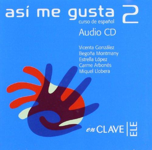 Así me gusta 2 - CD audio: Curso de español