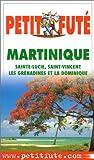 Martinique : Sainte-Lucie, Saint-Vincent, Les Grenadines et La Dominique