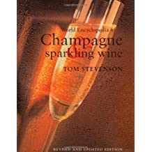 World Encyclopedia of Champagne and Sparkling Wine, Revised and Updated Edition by Tom Stevenson (2003-08-10)