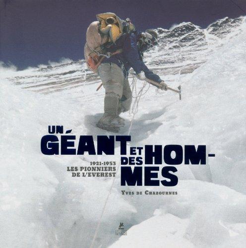 Un géant et des hommes : 1921-1953 : les pionniers de l'Everest