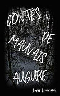 Contes de Mauvais Augure par Lucas Lavarenne