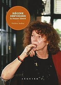 Régine Deforges : La femme liberté par Frédéric Andrau