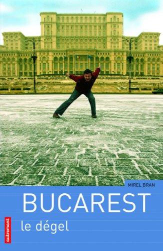 Bucarest : Le dgel