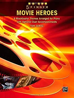 5 Finger Movie Heroes: 9 Blockbuster Themes Arranged for Piano with Optional Duet Accompaniments par [Staff, Alfred Publishing]