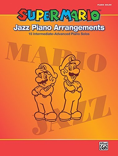 Super Mario Jazz Piano Arrangements: 15 Intermediate-Advanced Piano Solos by Staff, Alfred Publishing (2013) Sheet music