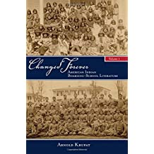 Changed Forever, Volume I: American Indian Boarding-School Literature (Suny Series, Native Traces)
